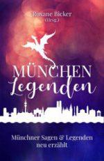 München Legenden: Zeitreise in das alte München